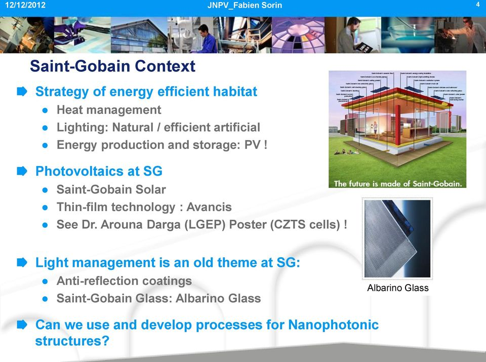 Photovoltaics at SG Saint-Gobain Solar Thin-film technology : Avancis See Dr.