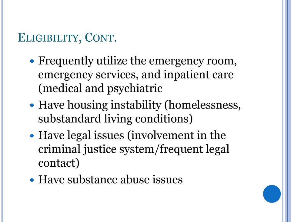 care (medical and psychiatric Have housing instability (homelessness,