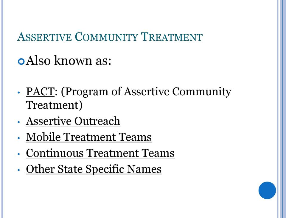 Treatment) Assertive Outreach Mobile Treatment