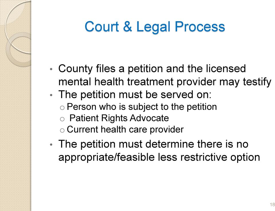 subject to the petition o Patient Rights Advocate o Current health care provider