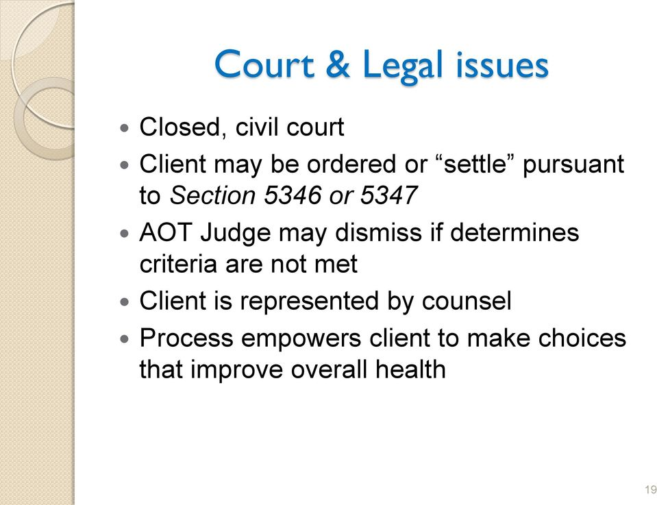 determines criteria are not met Client is represented by counsel
