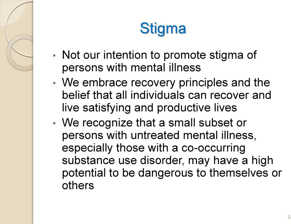 We recognize that a small subset or persons with untreated mental illness, especially those with a