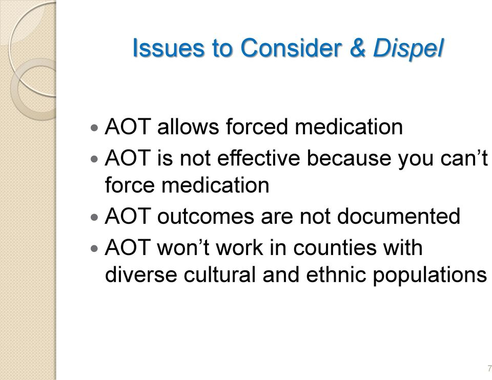 force medication AOT outcomes are not documented AOT