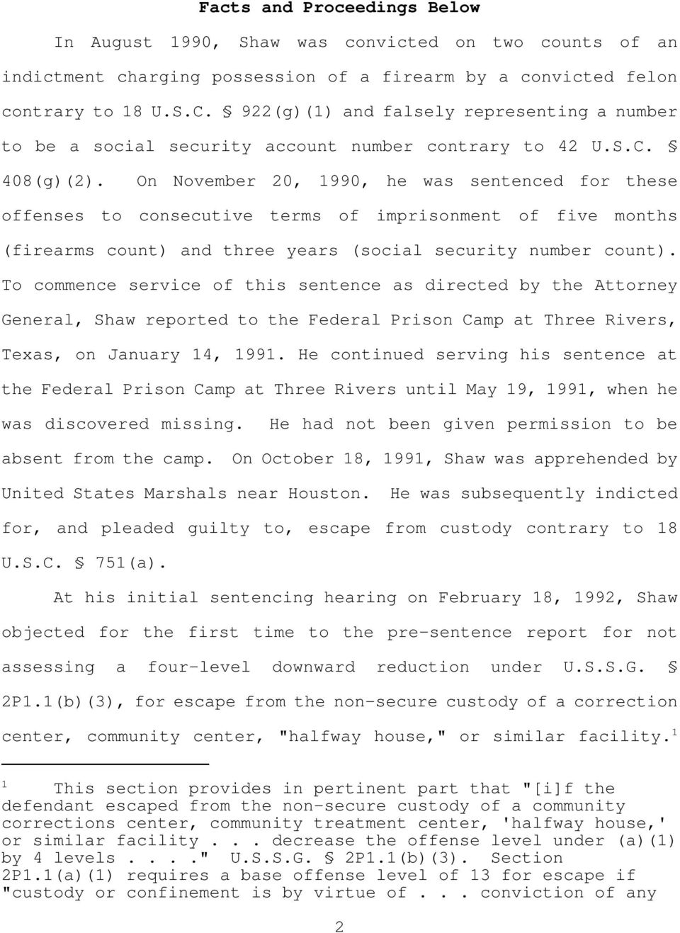 On November 20, 1990, he was sentenced for these offenses to consecutive terms of imprisonment of five months (firearms count) and three years (social security number count).