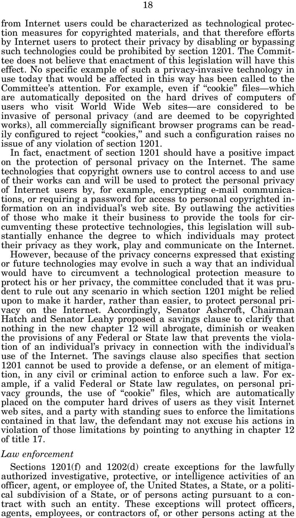 No specific example of such a privacy-invasive technology in use today that would be affected in this way has been called to the Committee s attention.