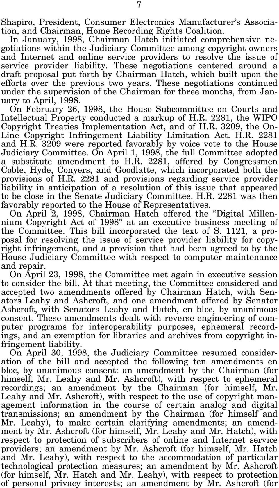 provider liability. These negotiations centered around a draft proposal put forth by Chairman Hatch, which built upon the efforts over the previous two years.