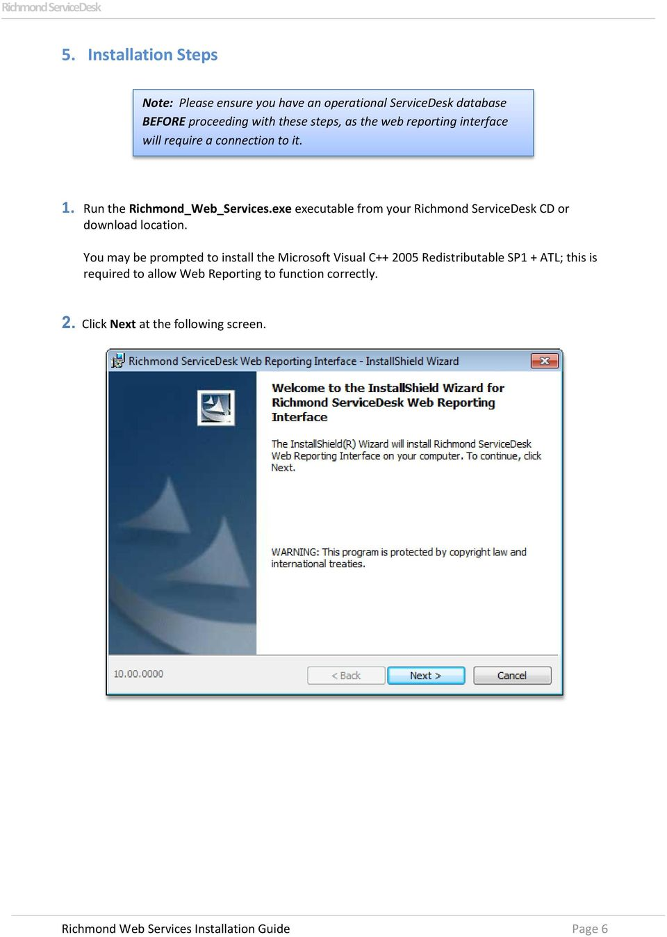 exe executable from your Richmond ServiceDesk CD or download location.