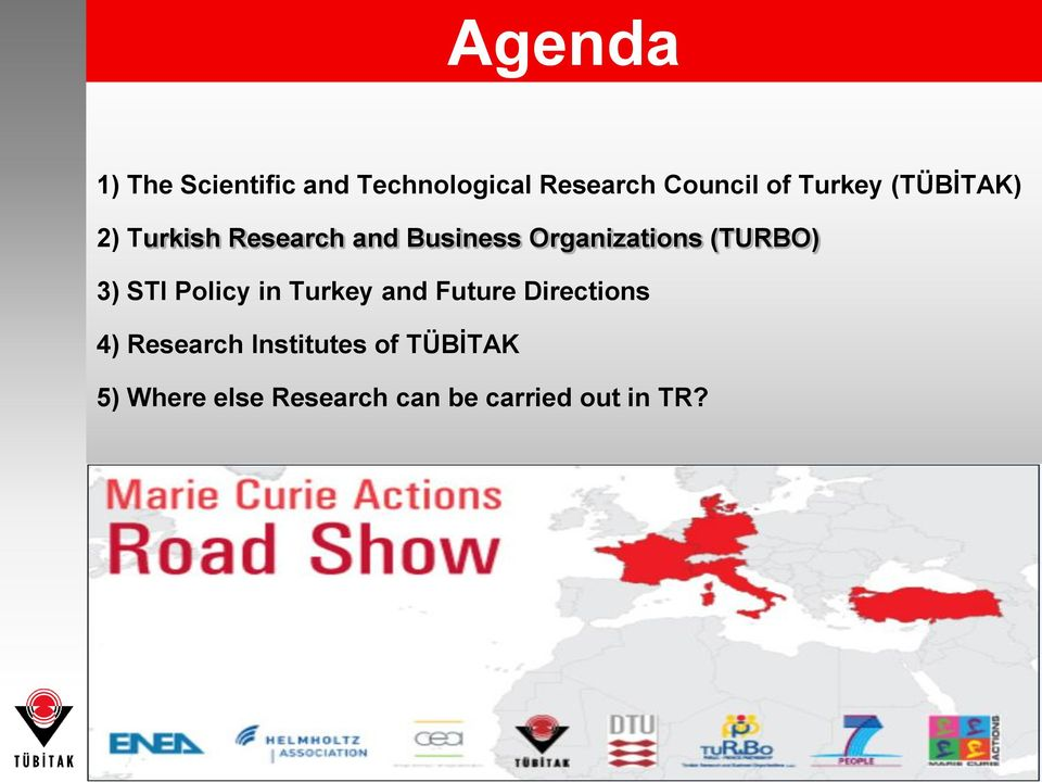 (TURBO) 3) STI Policy in Turkey and Future Directions 4) Research