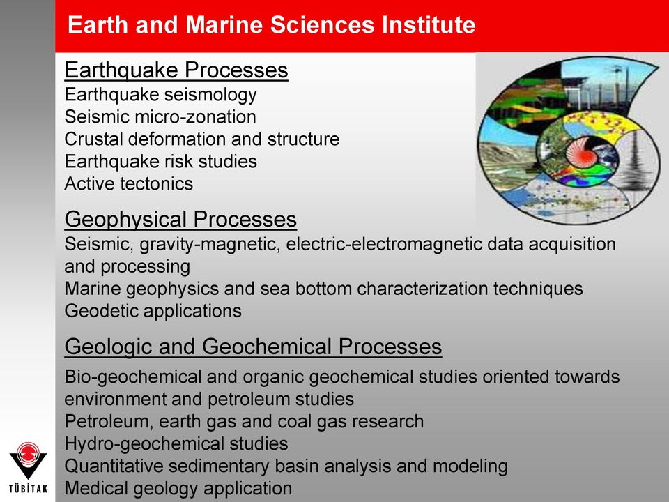 characterization techniques Geodetic applications Geologic and Geochemical Processes Bio-geochemical and organic geochemical studies oriented towards environment