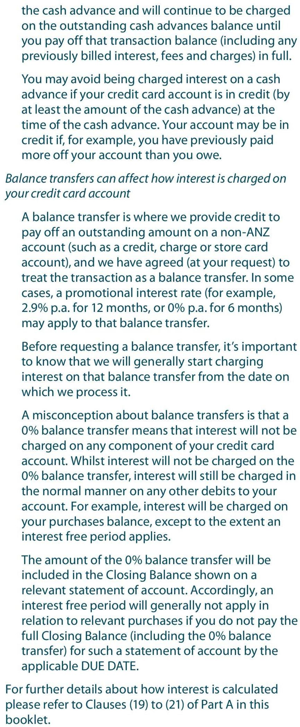 Your account may be in credit if, for example, you have previously paid more off your account than you owe.