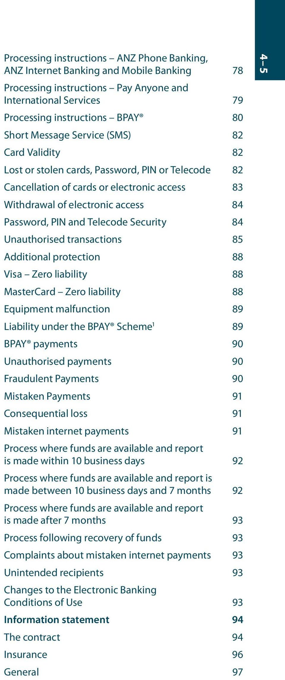 Security 84 Unauthorised transactions 85 Additional protection 88 Visa Zero liability 88 MasterCard Zero liability 88 Equipment malfunction 89 Liability under the BPAY Scheme 1 89 BPAY payments 90
