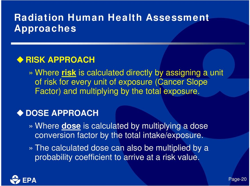 DOSE APPROACH» Where dose is calculated by multiplying a dose conversion factor by the total