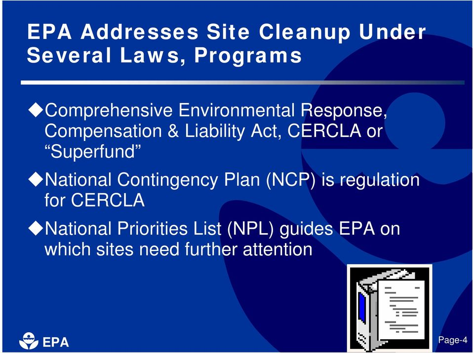 Superfund National Contingency Plan (NCP) is regulation for CERCLA