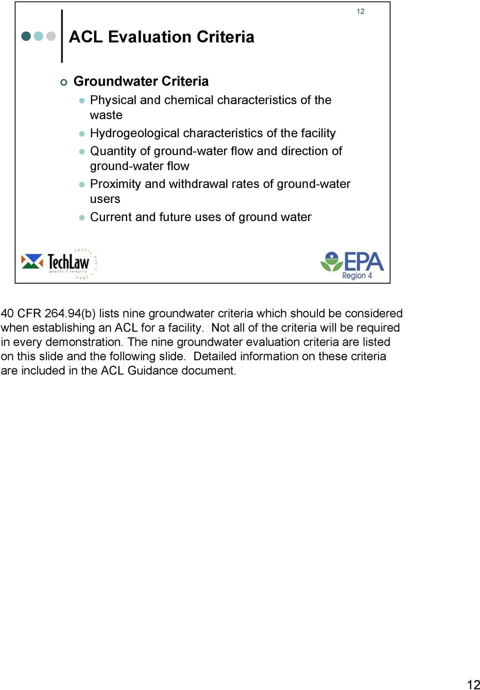 94(b) lists nine groundwater criteria which should be considered when establishing an ACL for a facility.