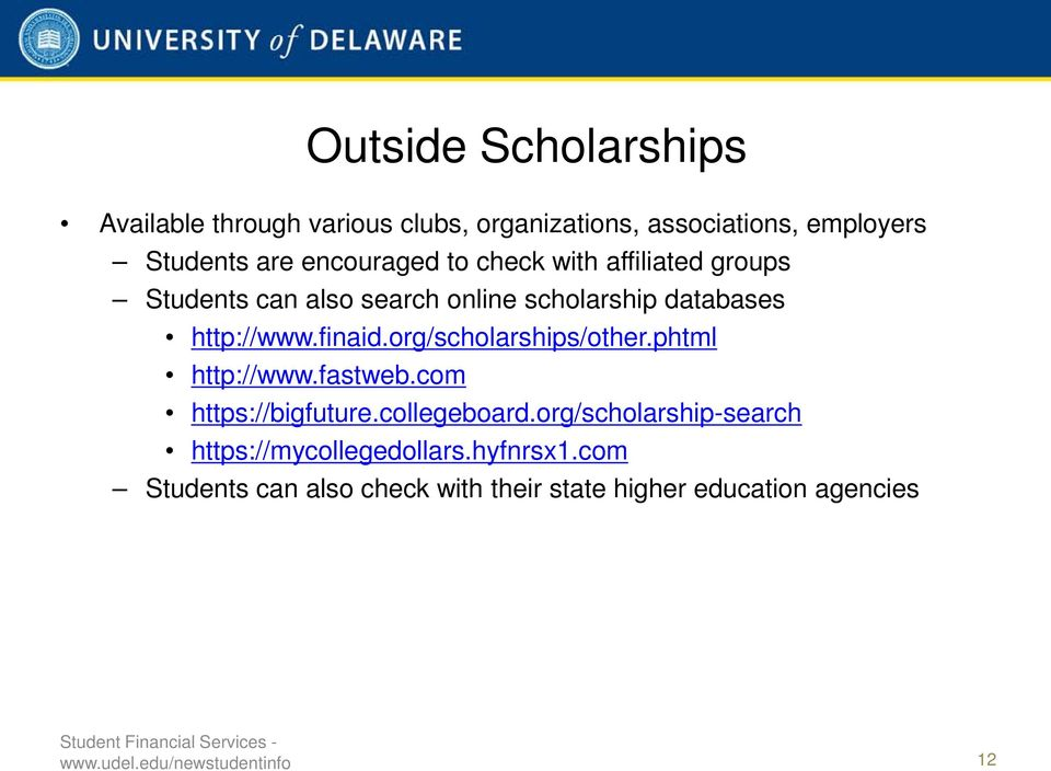 org/scholarships/other.phtml http://www.fastweb.com https://bigfuture.collegeboard.