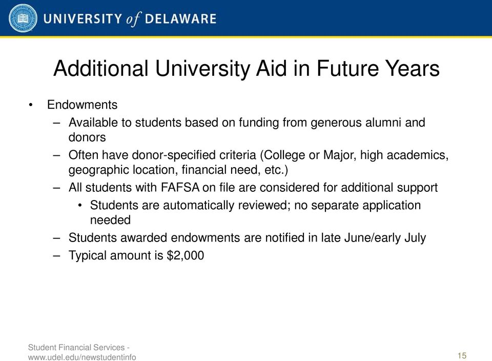 ) All students with FAFSA on file are considered for additional support Students are automatically reviewed; no separate
