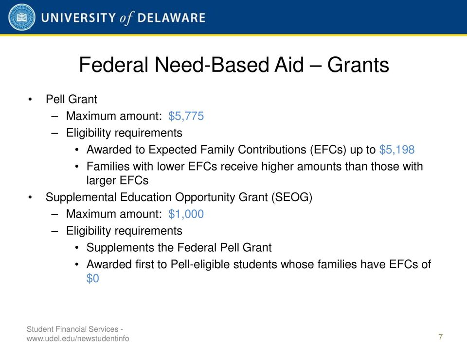 EFCs Supplemental Education Opportunity Grant (SEOG) Maximum amount: $1,000 Eligibility requirements Supplements