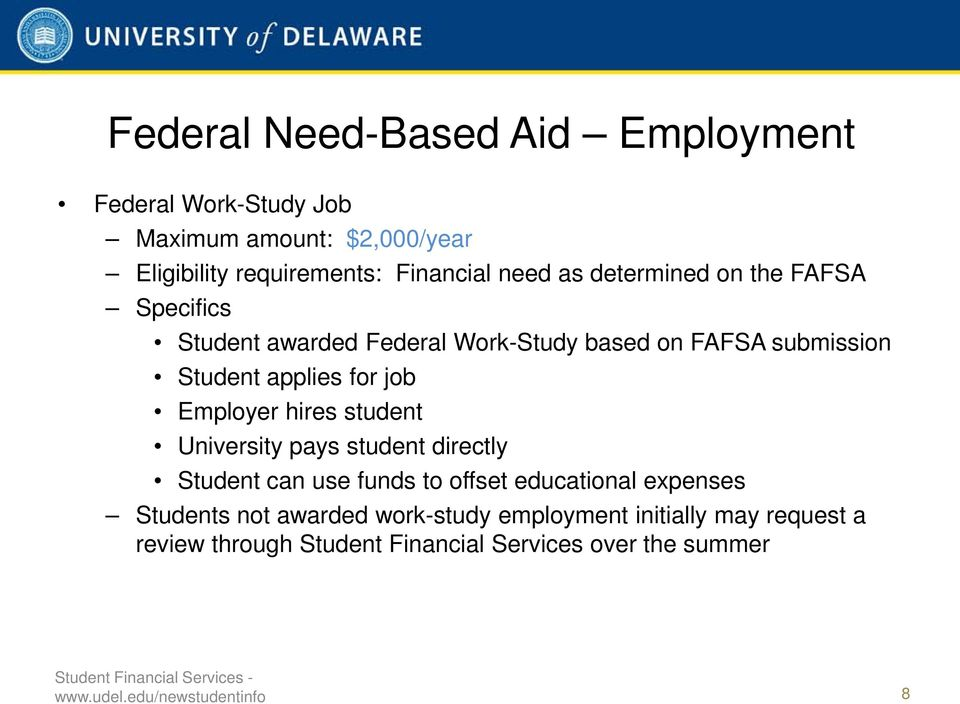 Employer hires student University pays student directly Student can use funds to offset educational expenses Students not