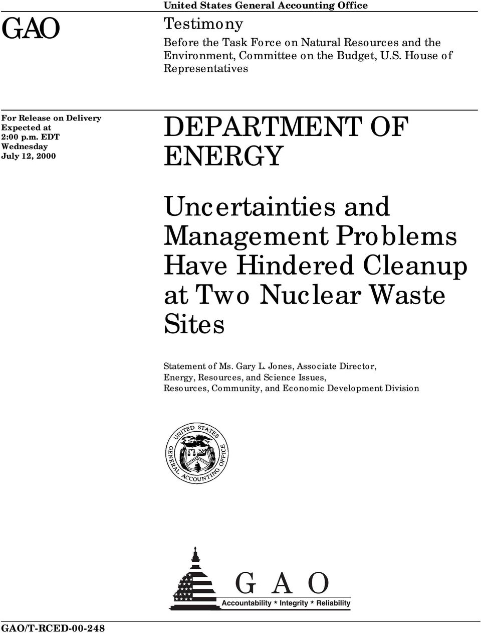 EDT Wednesday July 12, 2000 DEPARTMENT OF ENERGY Uncertainties and Management Problems Have Hindered Cleanup at Two Nuclear Waste