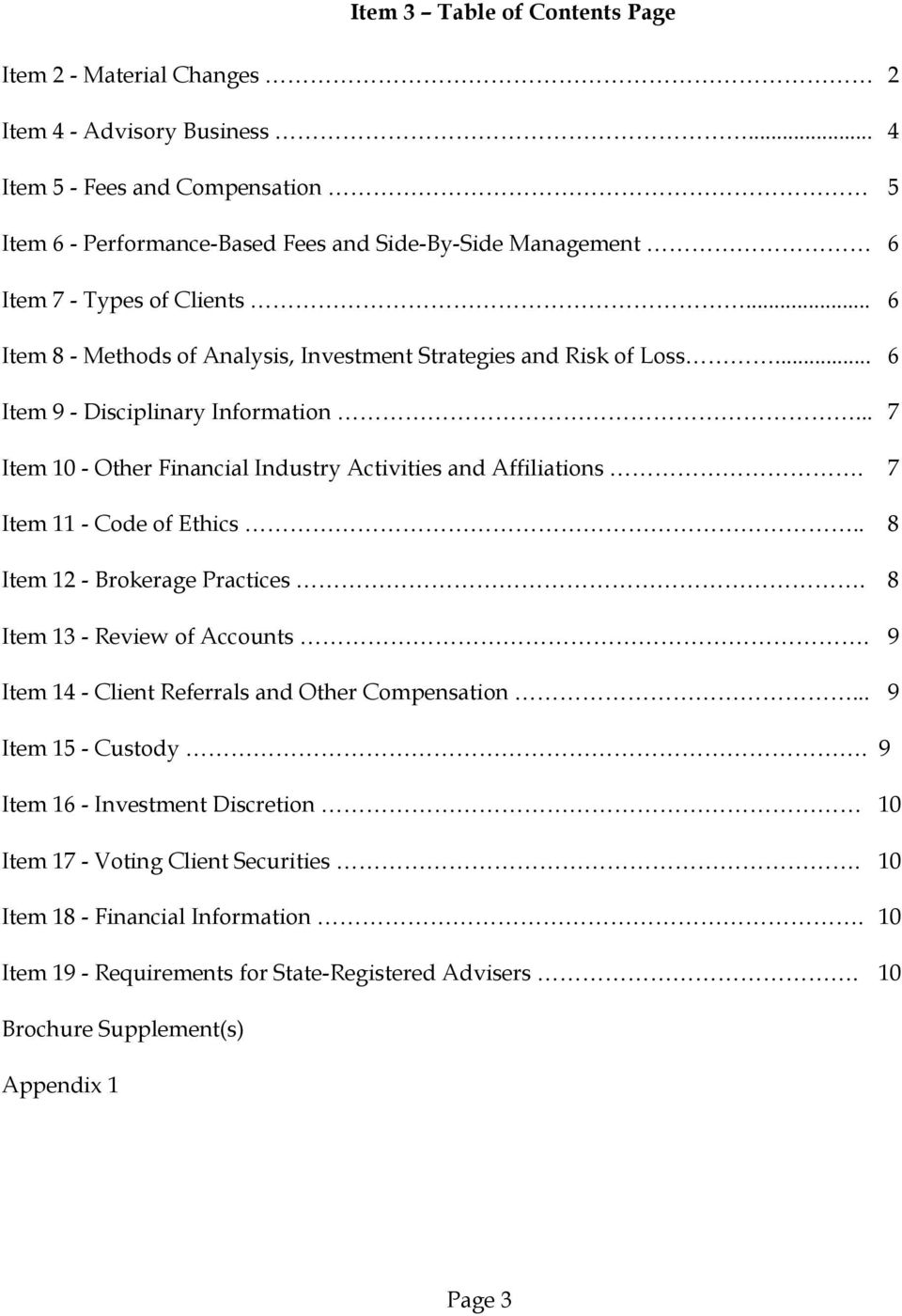 .. 6 Item 8 - Methods of Analysis, Investment Strategies and Risk of Loss... 6 Item 9 - Disciplinary Information... 7 Item 10 - Other Financial Industry Activities and Affiliations.