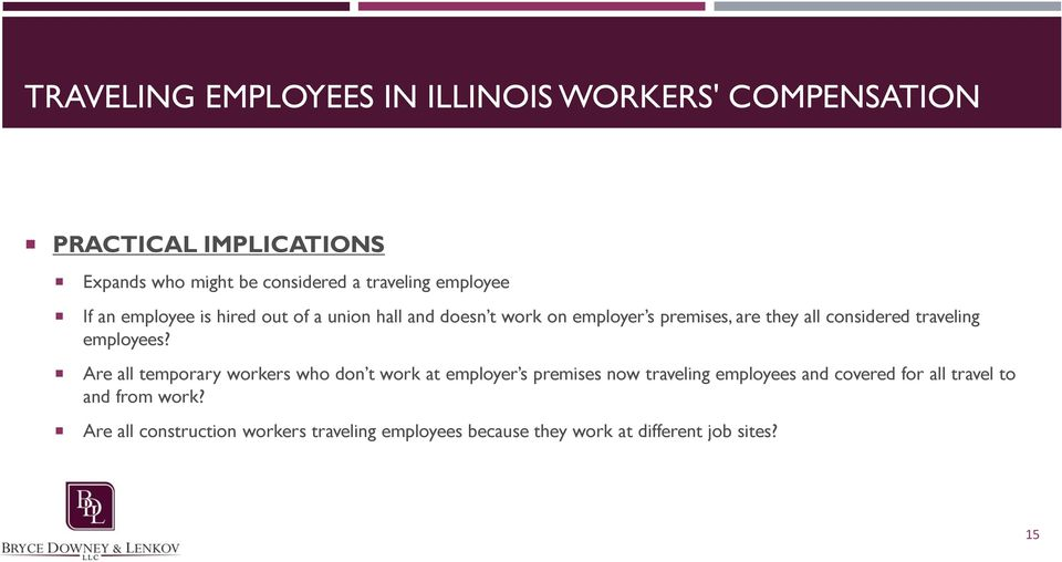 Are all temporary workers who don t work at employer s premises now traveling employees and covered for all