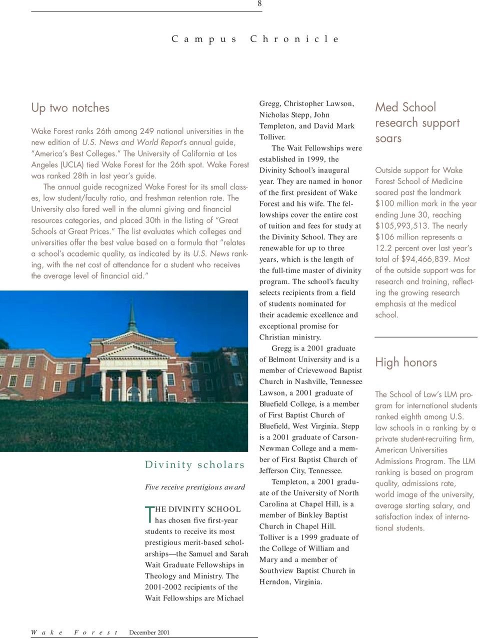 The annual guide recognized Wake Forest for its small classes, low student/faculty ratio, and freshman retention rate.