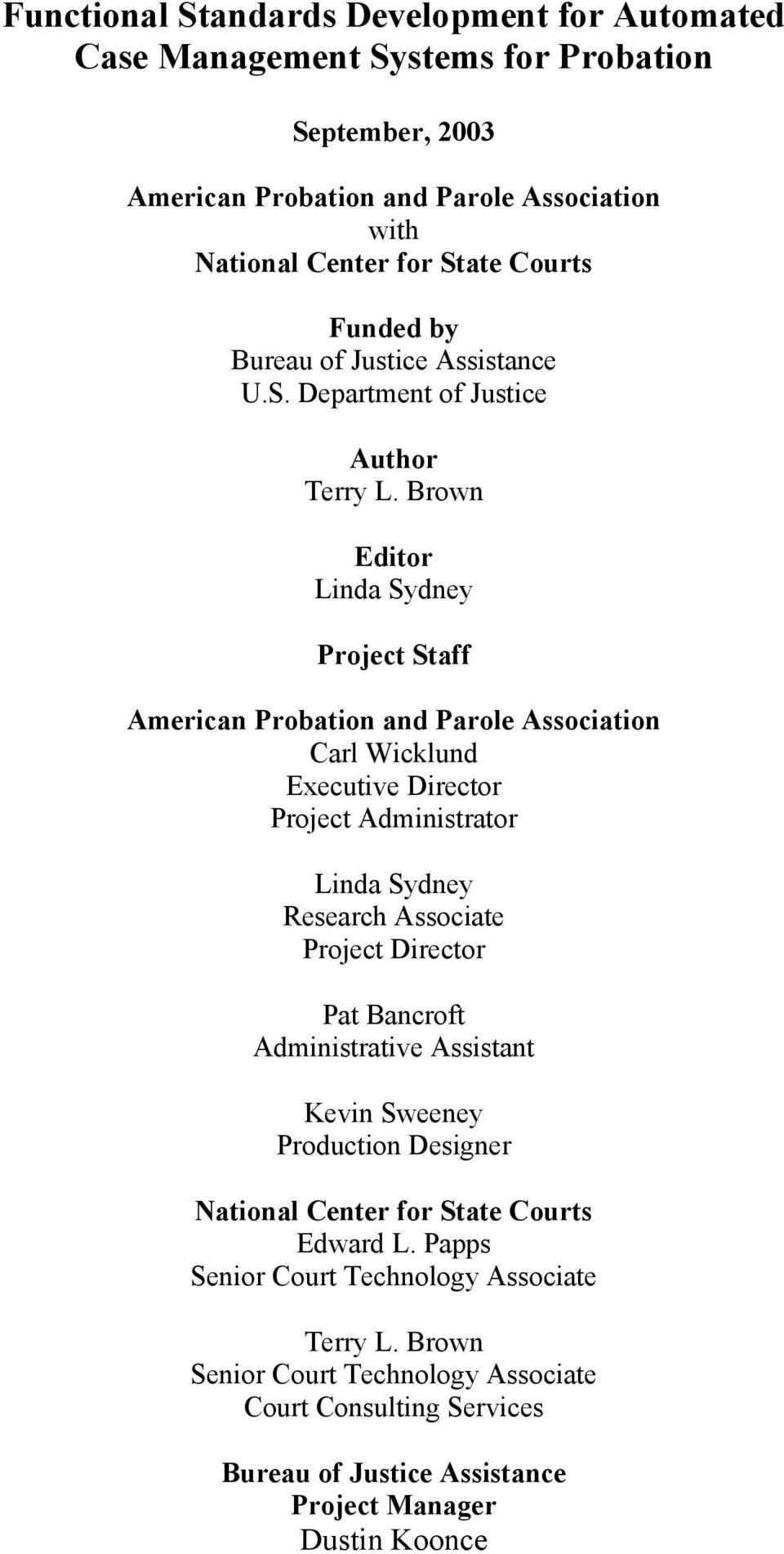 Brown Editor Linda Sydney Project Staff American Probation and Parole Association Carl Wicklund Executive Director Project Administrator Linda Sydney Research Associate Project