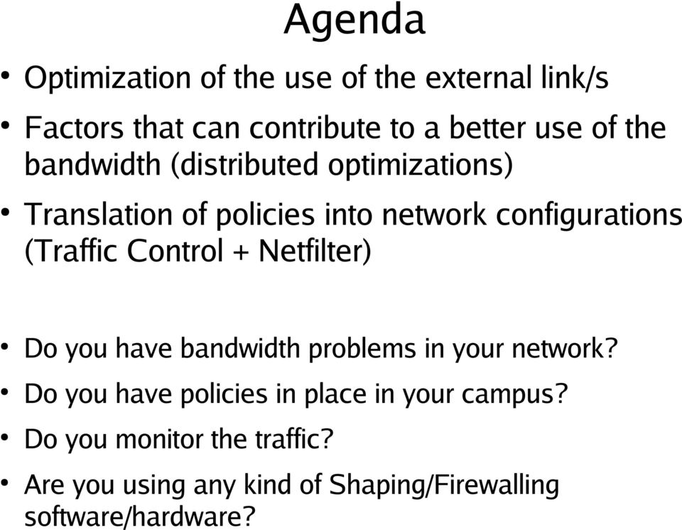 Control + Netfilter) Do you have bandwidth problems in your network?