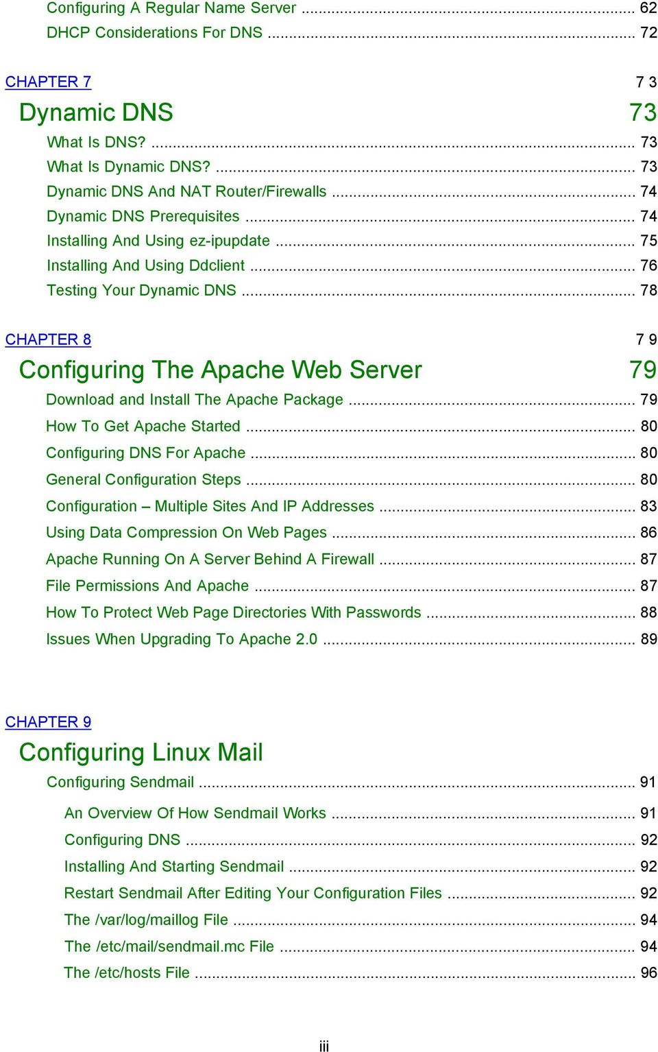 .. 78 CHAPTER 8 7 9 Configuring The Apache Web Server 79 Download and Install The Apache Package... 79 How To Get Apache Started... 80 Configuring DNS For Apache... 80 General Configuration Steps.