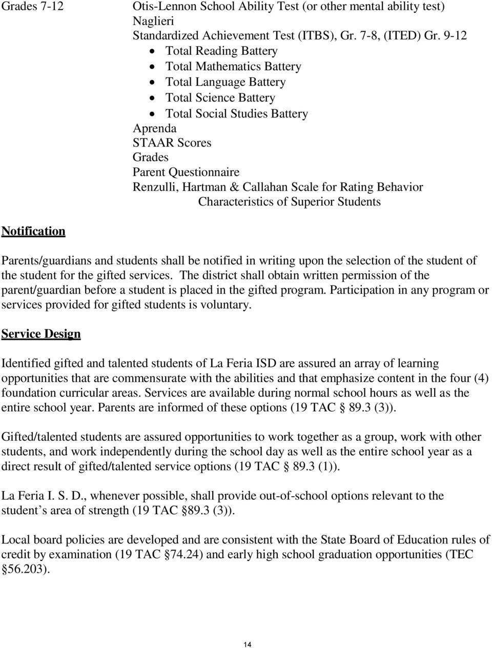 Callahan Scale for Rating Behavior Characteristics of Superior Students Notification Parents/guardians and students shall be notified in writing upon the selection of the student of the student for