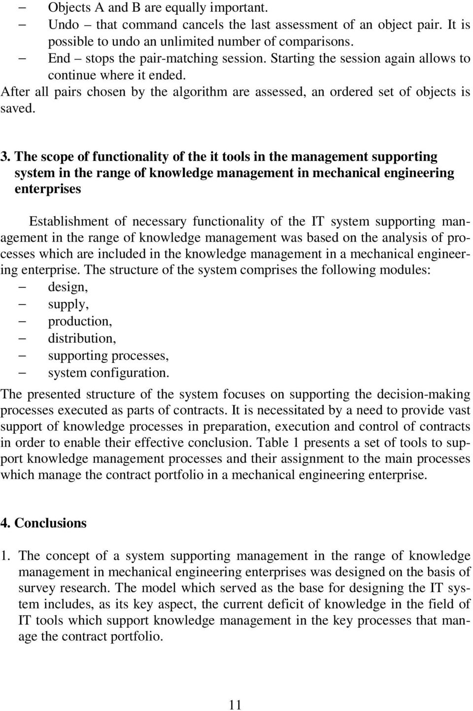 The scope of functionality of the it tools in the management supporting system in the range of knowledge management in mechanical engineering enterprises Establishment of necessary functionality of