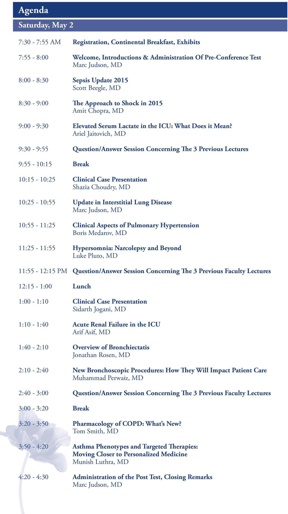 Ariel Jaitovich, MD 9:30-9:55 Question/Answer Session Concerning The 3 Previous Lectures 9:55-10:15 Break 10:15-10:25 Clinical Case Presentation Shazia Choudry, MD 10:25-10:55 Update in Interstitial
