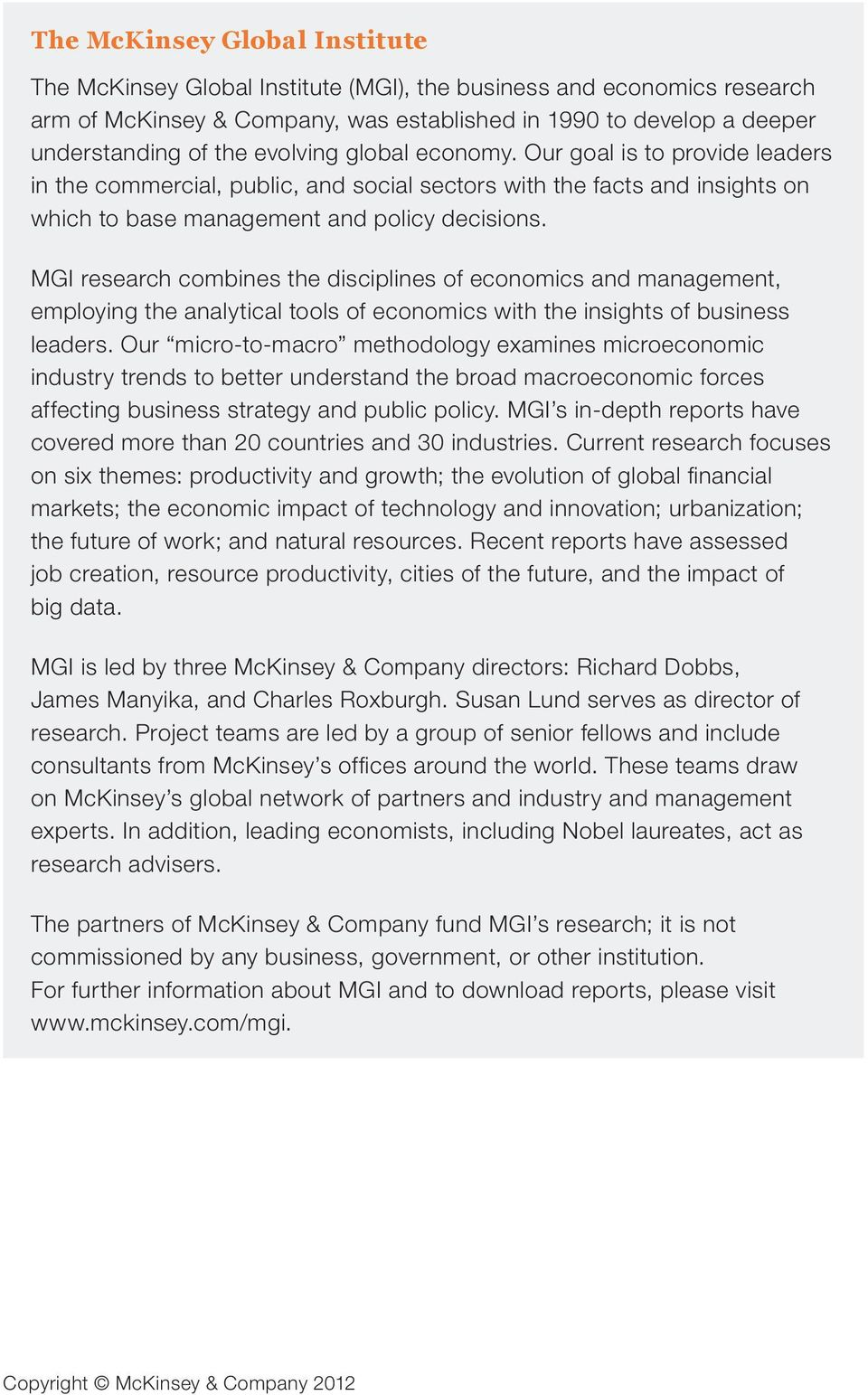 MGI research combines the disciplines of economics and management, employing the analytical tools of economics with the insights of business leaders.