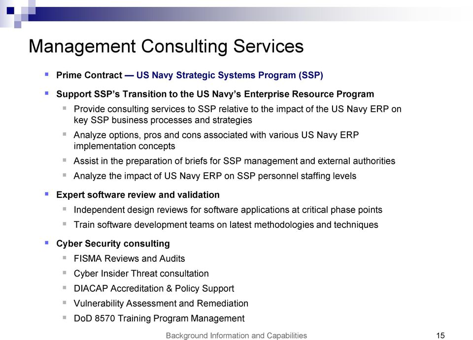 briefs for SSP management and external authorities Analyze the impact of US Navy ERP on SSP personnel staffing levels Expert software review and validation Independent design reviews for software