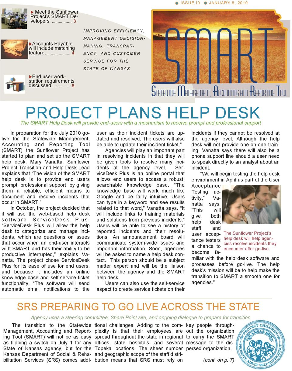 ... 6 PROJECT PLANS HELP DESK The SMART Help Desk will provide end-users with a mechanism to receive prompt and professional support In preparation for the July 2010 golive for the Statewide
