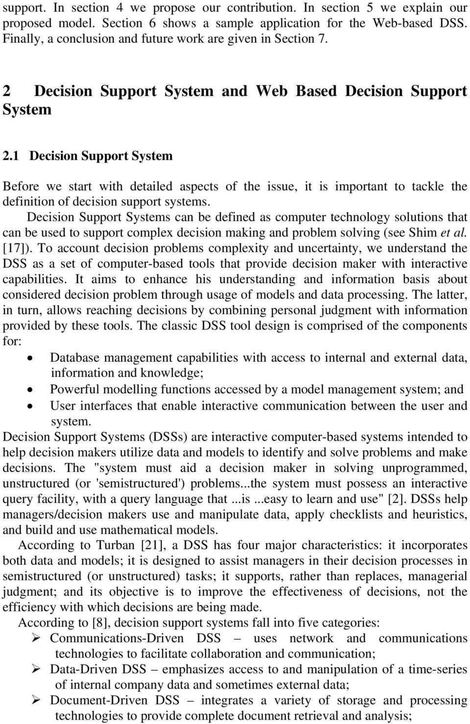 1 Decision Support System Before we start with detailed aspects of the issue, it is important to tackle the definition of decision support systems.