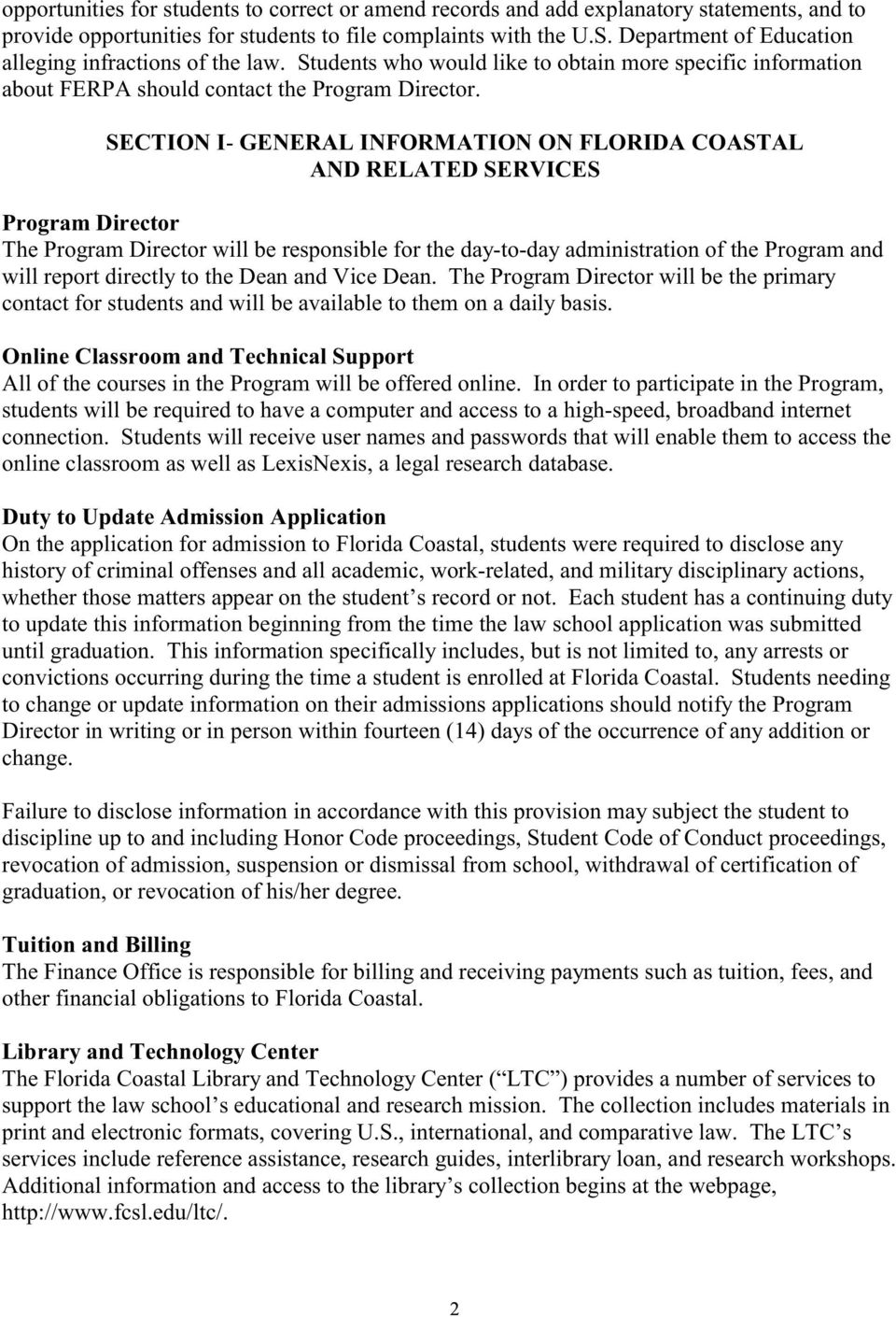 SECTION I- GENERAL INFORMATION ON FLORIDA COASTAL AND RELATED SERVICES Program Director The Program Director will be responsible for the day-to-day administration of the Program and will report