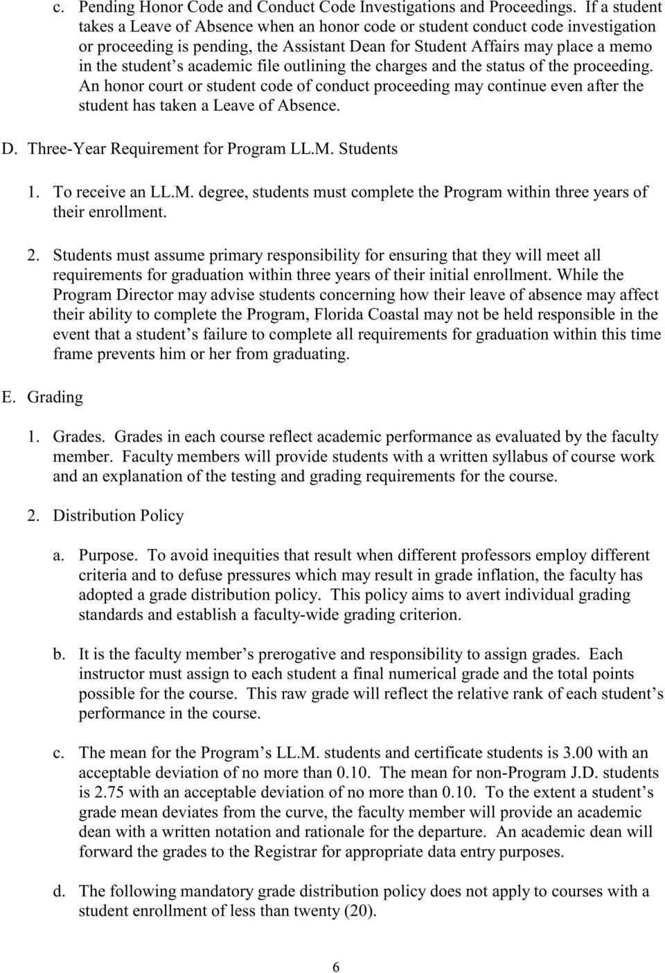 academic file outlining the charges and the status of the proceeding. An honor court or student code of conduct proceeding may continue even after the student has taken a Leave of Absence. D.