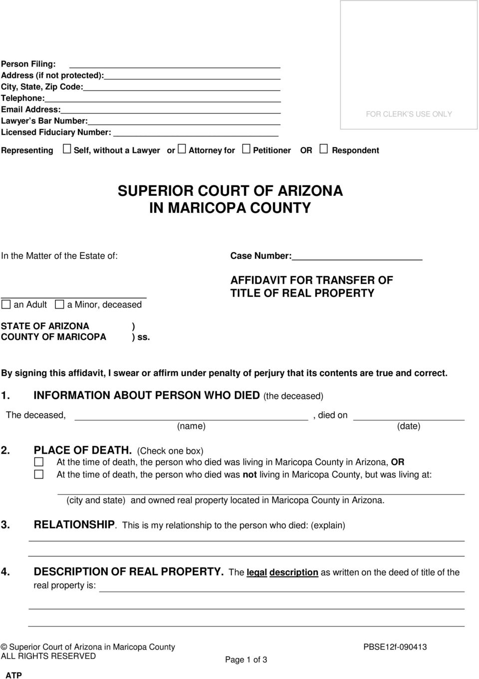 PROPERTY STATE OF ARIZONA ) COUNTY OF MARICOPA ) ss. By signing this affidavit, I swear or affirm under penalty of perjury that its contents are true and correct. 1.
