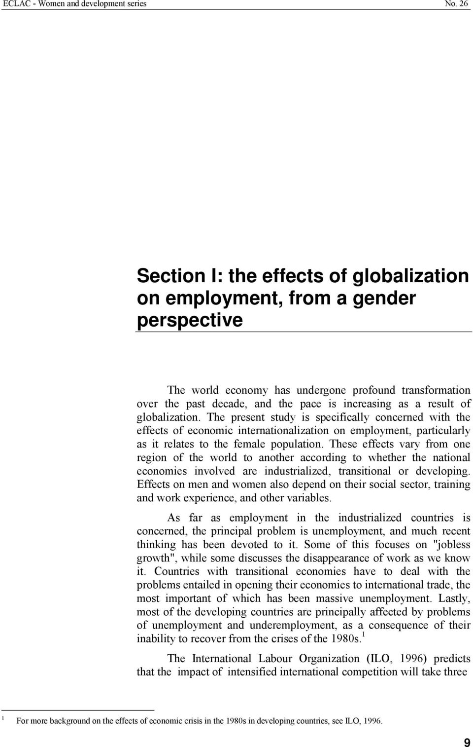 result of globalization. The present study is specifically concerned with the effects of economic internationalization on employment, particularly as it relates to the female population.