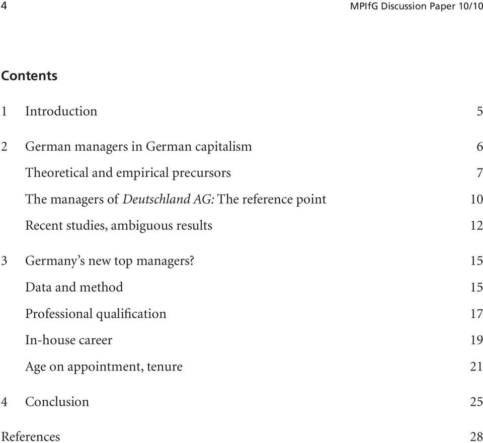 Recent studies, ambiguous results 12 3 Germany s new top managers?
