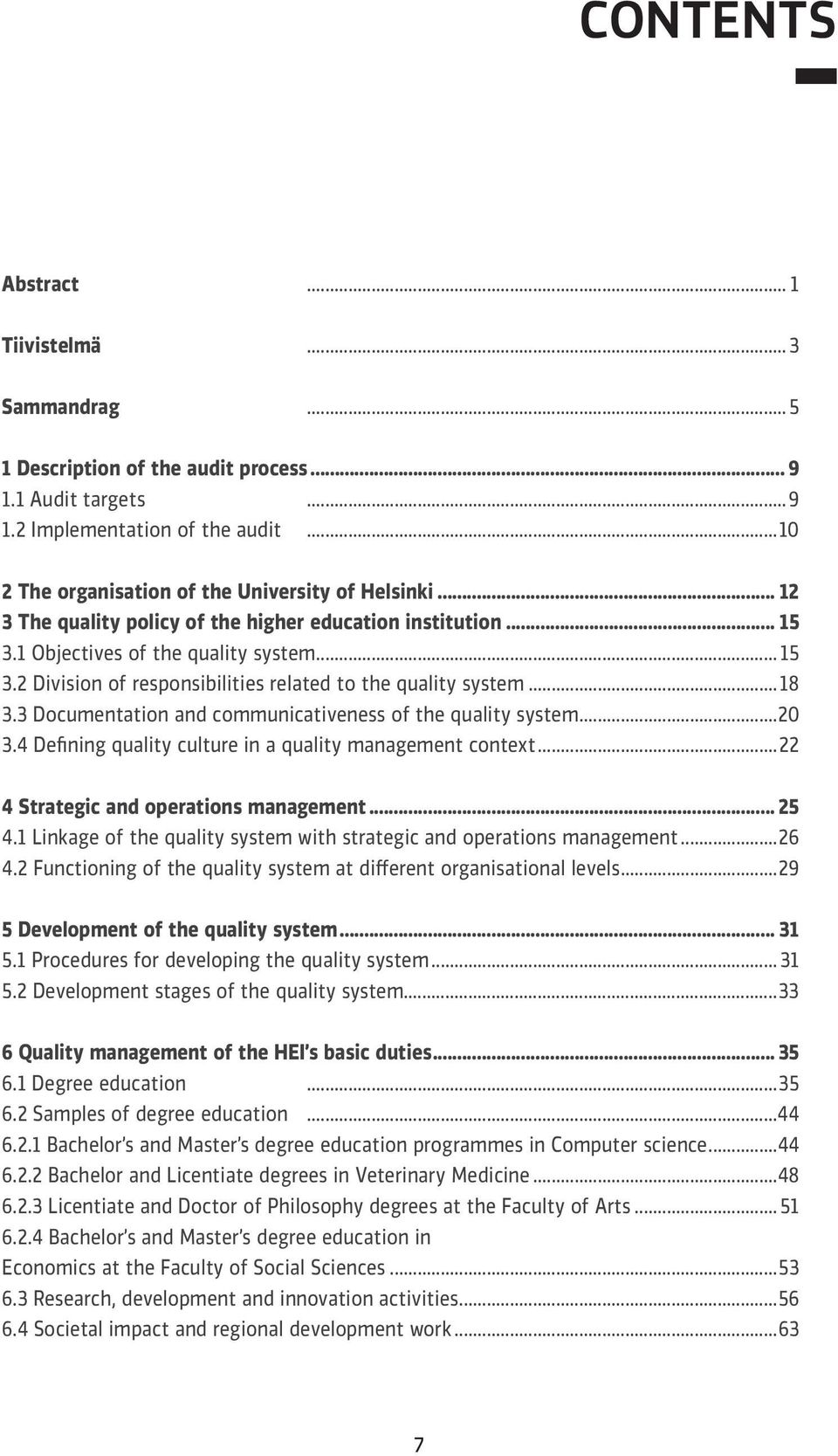 ..18 3.3 Documentation and communicativeness of the quality system...20 3.4 Defining quality culture in a quality management context...22 4 Strategic and operations management... 25 4.