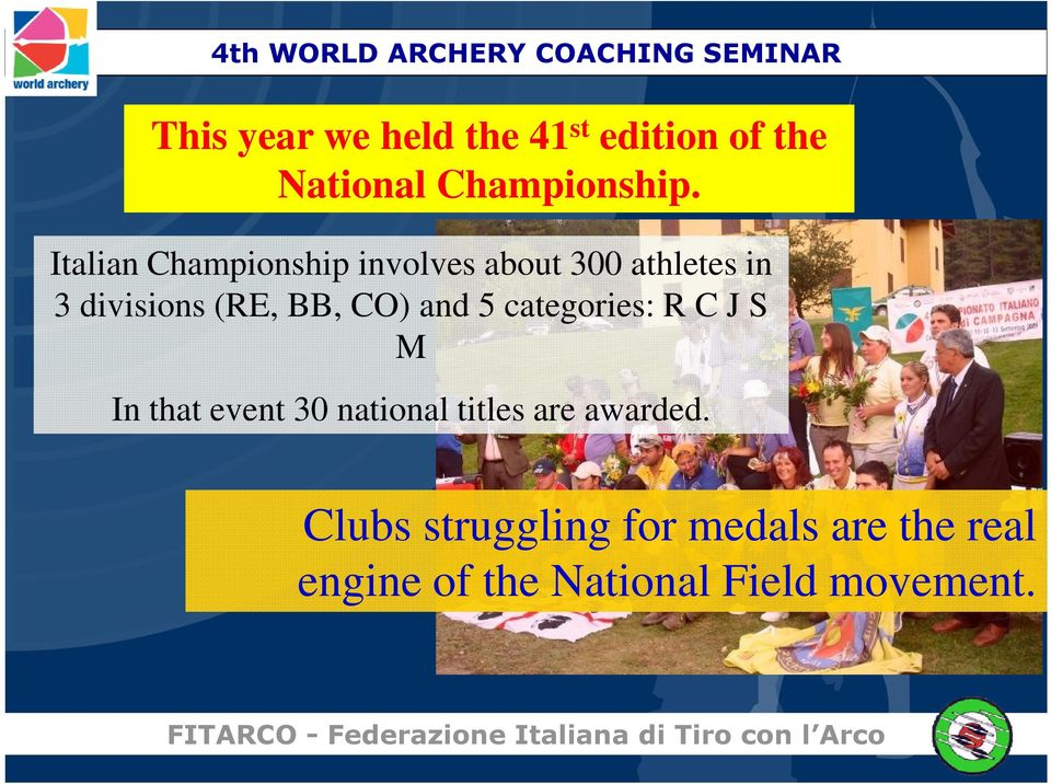 Italian Championship involves about 300 athletes in 3 divisions (RE, BB, CO) and 5