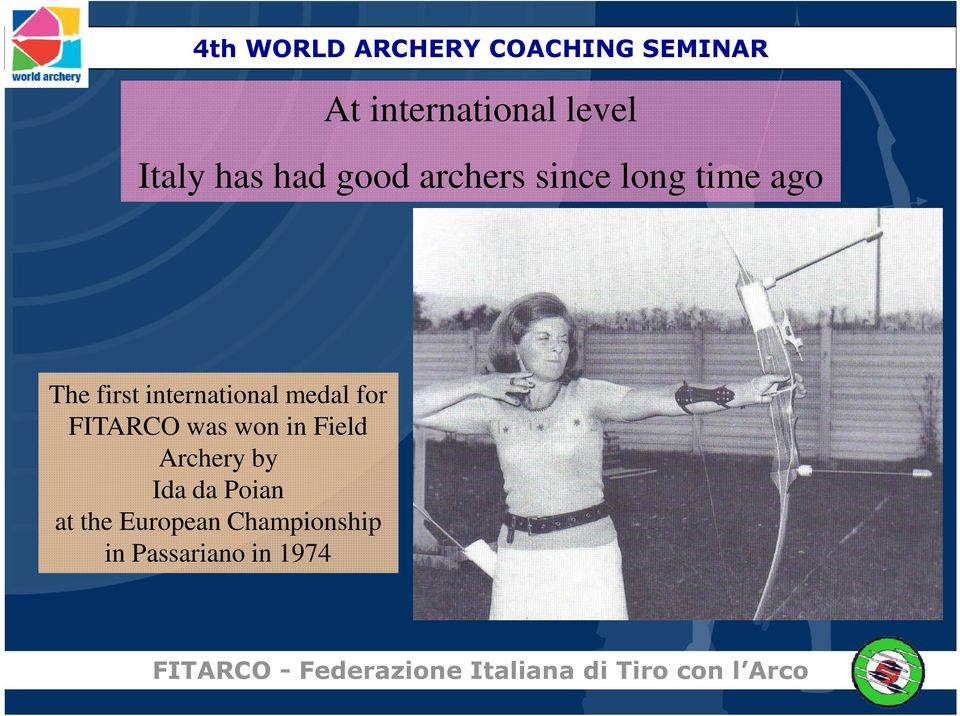 international medal for FITARCO was won in Field Archery by