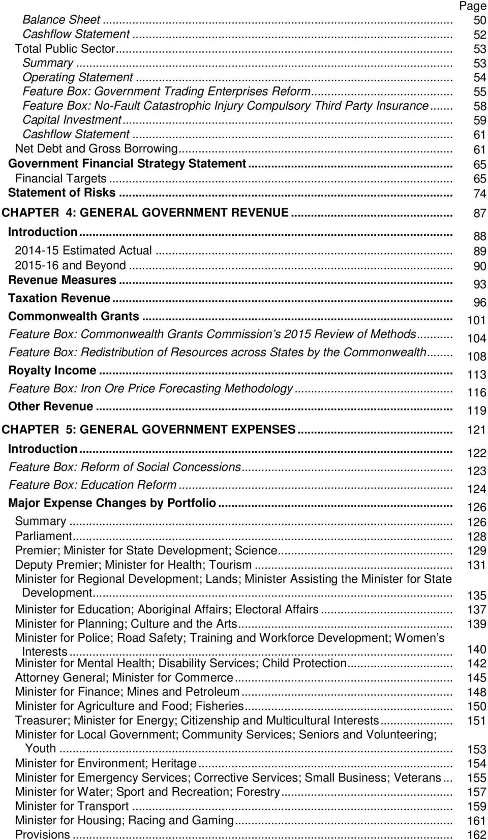 .. 61 Government Financial Strategy Statement... 65 Financial Targets... 65 Statement of Risks... 74 CHAPTER 4: GENERAL GOVERNMENT REVENUE... 87 Introduction... 88 2014-15 Estimated Actual.