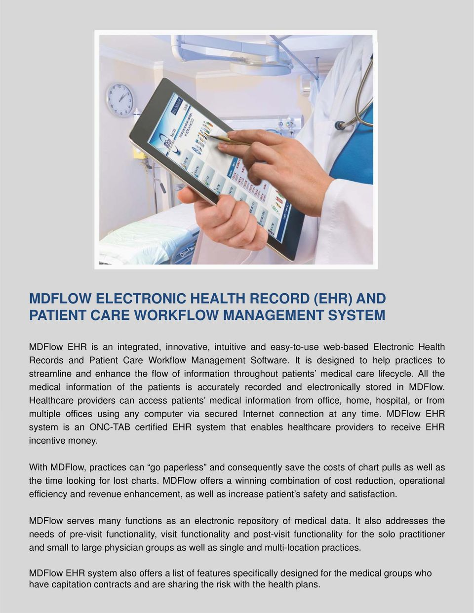 All the medical information of the patients is accurately recorded and electronically stored in MDFlow.