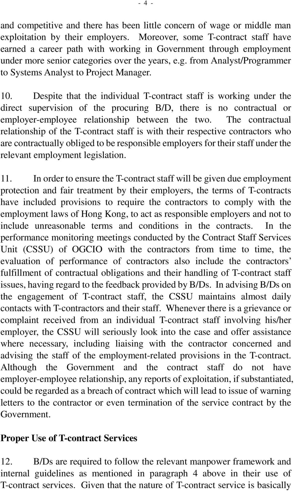 10. Despite that the individual T-contract staff is working under the direct supervision of the procuring B/D, there is no contractual or employer-employee relationship between the two.