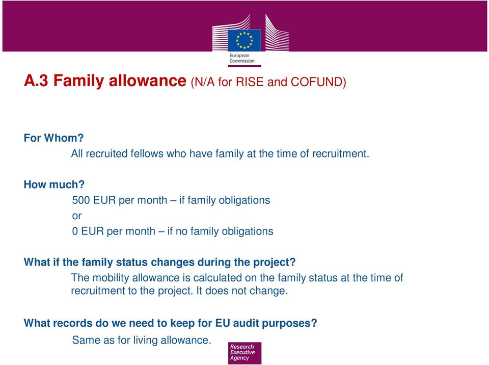 500 EUR per month if family obligations or 0 EUR per month if no family obligations What if the family status changes