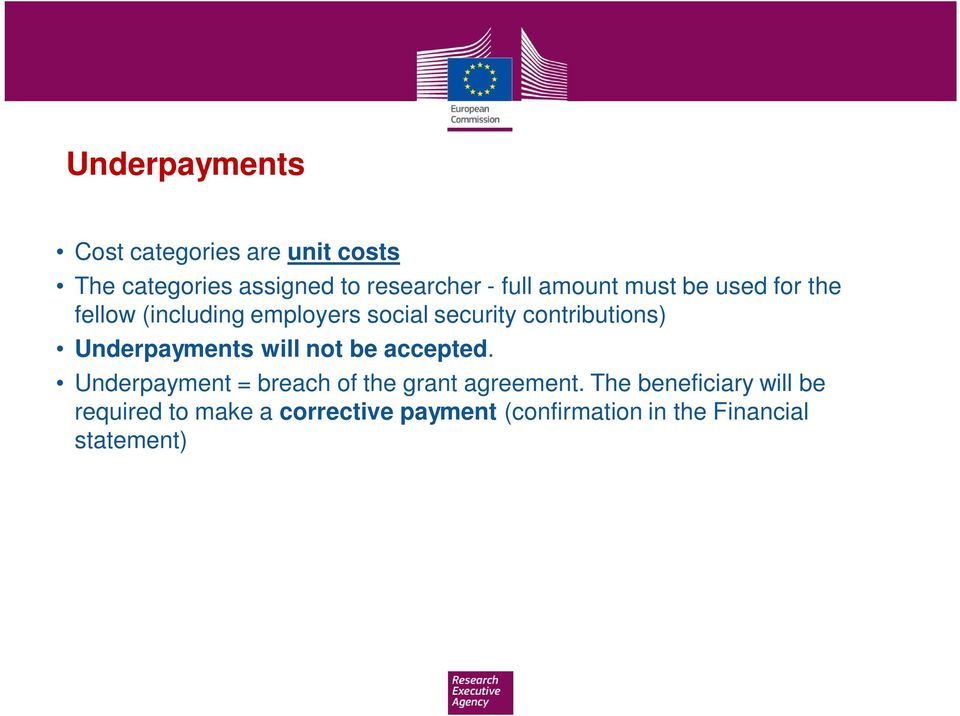 Underpayments will not be accepted. Underpayment = breach of the grant agreement.