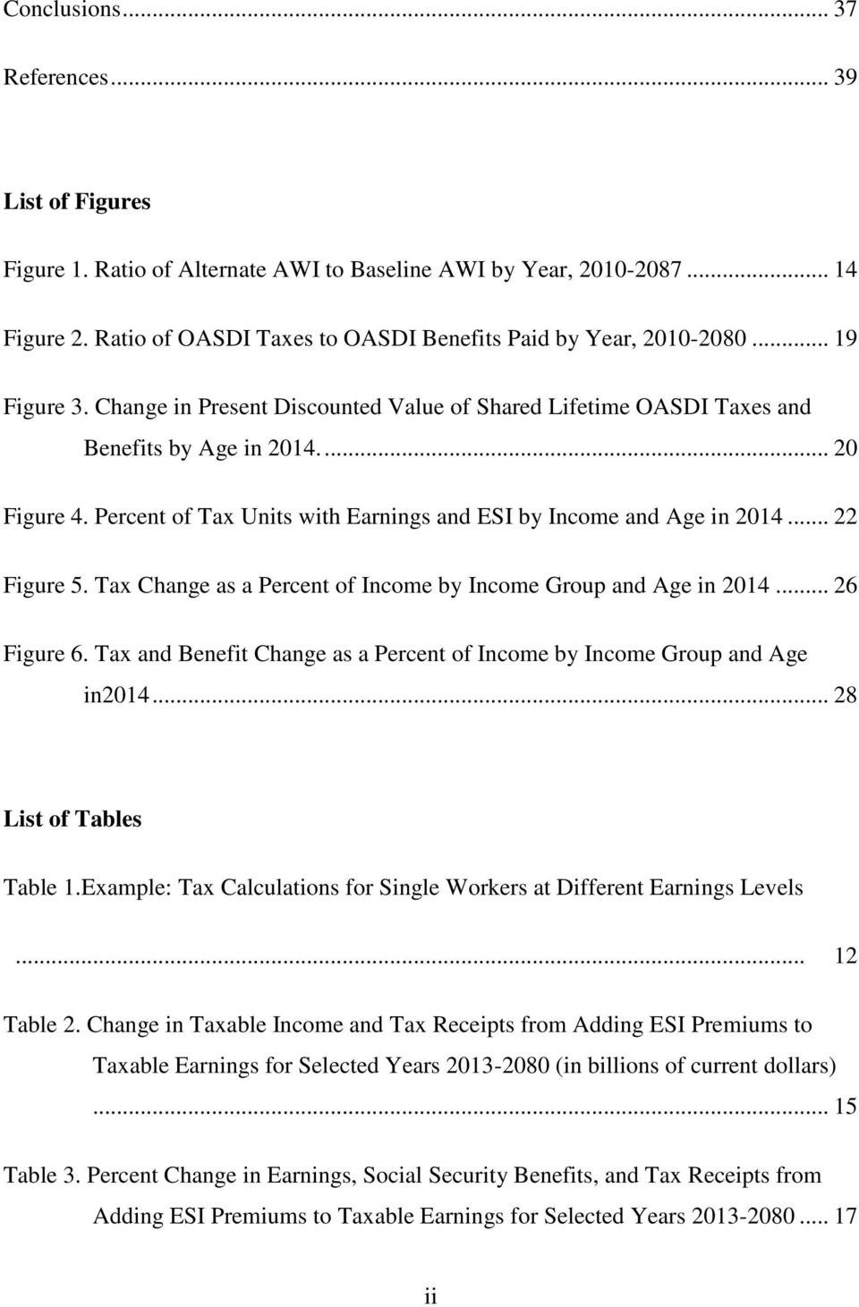 .. 22 Figure 5. Tax Change as a Percent of Income by Income Group and Age in 2014... 26 Figure 6. Tax and Benefit Change as a Percent of Income by Income Group and Age in2014.